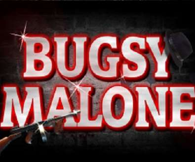 Bugsy Malone - The..