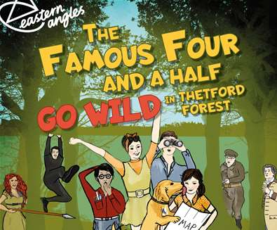 The Famous Four and A Half Go Wild in Thetford Forest at Seckford Theatre