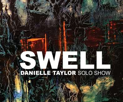 SWELL - Danielle Taylor - Art Exhibition