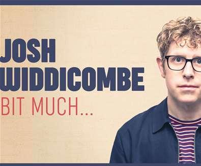 Josh Widdicombe: Bit Much.....