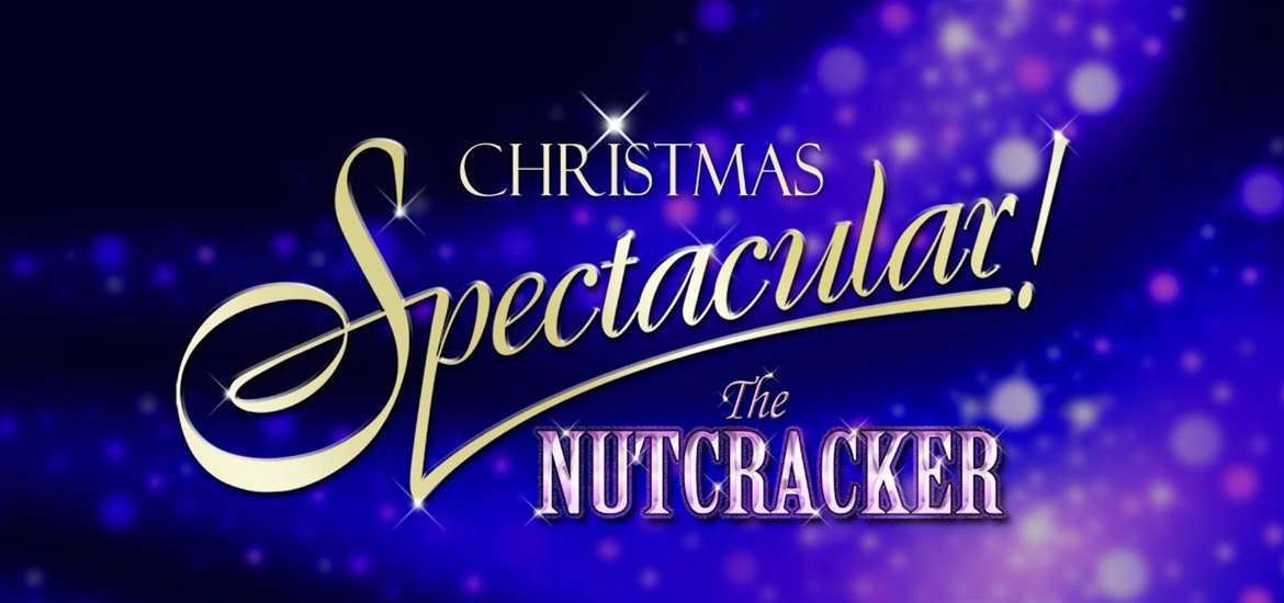 Christmas Spectacular! The Nutcracker - What\'s on - Suffolk