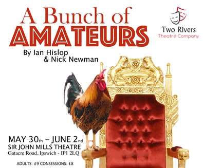 'A Bunch of Amateurs' Performed By Two Rivers Theatre Company
